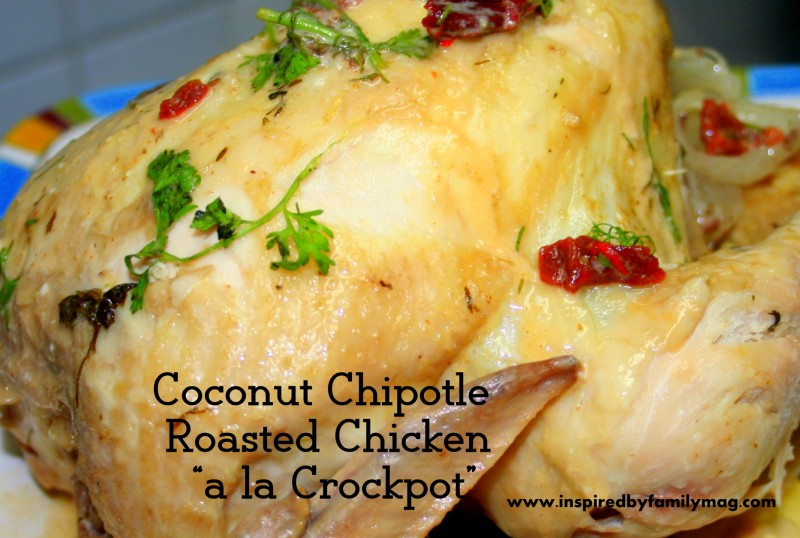 Chipotle Coconut Roasted Chicken (Crockpot)   Inspired by ...