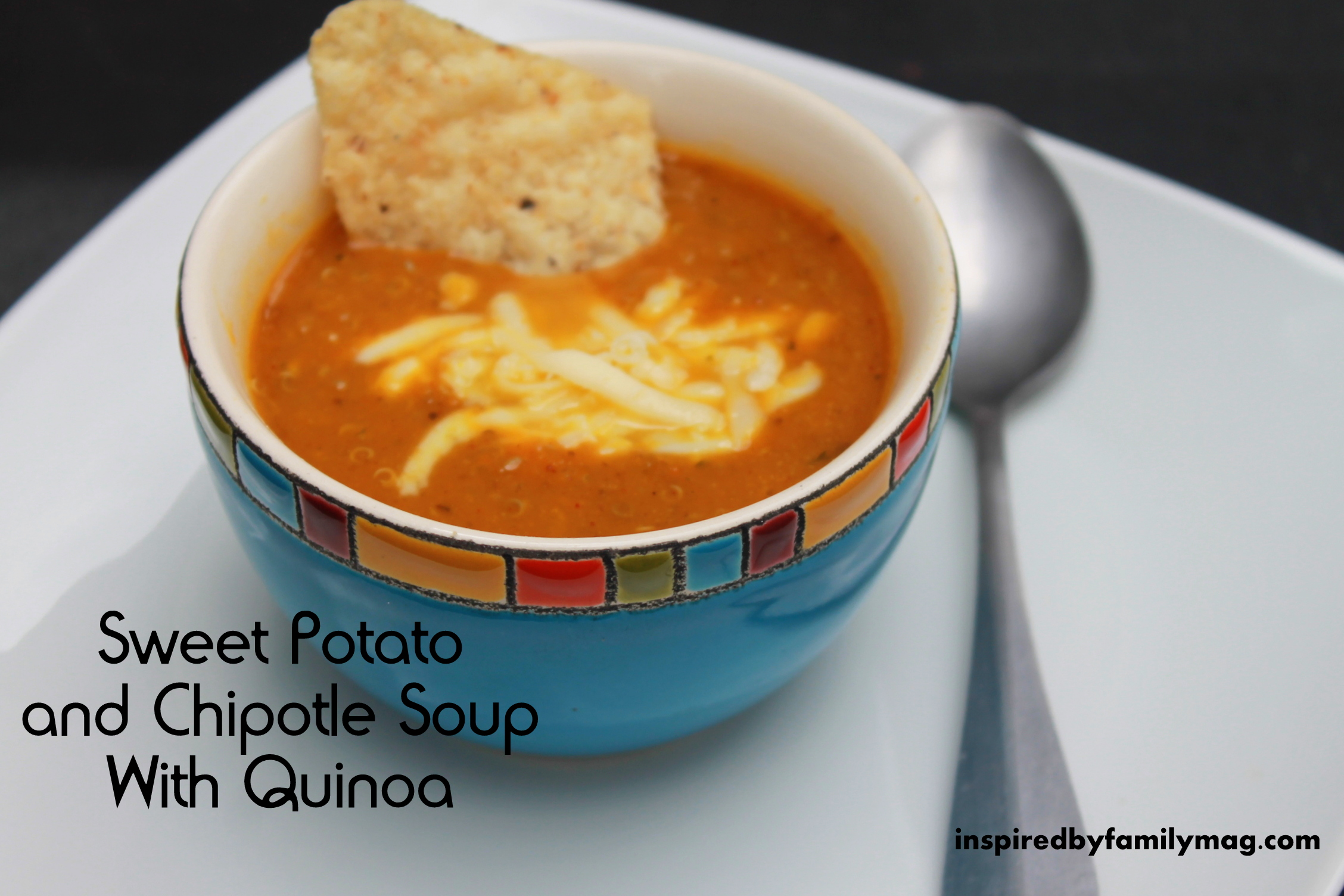 Sweet Potato Chipotle Soup w/ Quinoa - Inspired by Family