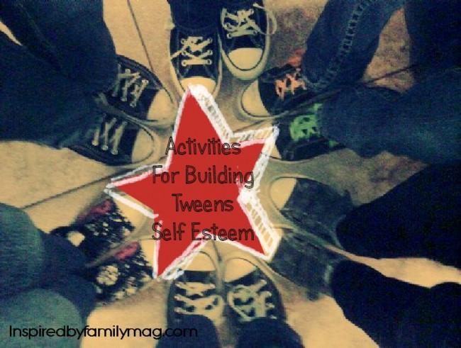 activities for building tween self esteem