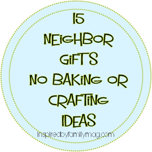 15 neighbor gift ideas